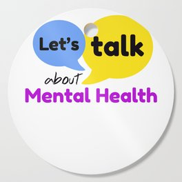 Let's talk about mental health Cutting Board