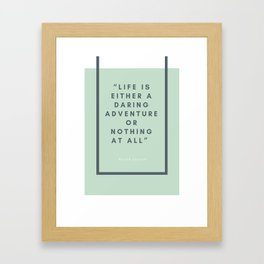 Life is Either A Daring Adventure Or Nothing At All - Helen Keller Framed Art Print