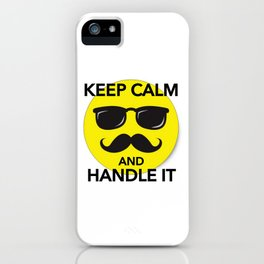 Keep Calm and Handle It iPhone Case