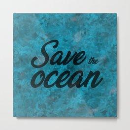 Save the ocean Metal Print