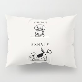 Inhale Exhale Beagle Pillow Sham