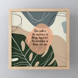 Now faith is the assurance of things hoped for, the conviction of things not seen. Hebrews 11:1 Framed Mini Art Print