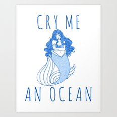 Cry Me an Ocean Art Print