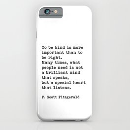 To Be Kind Is More Important, Motivational, F. Scott Fitzgerald Quote iPhone Case
