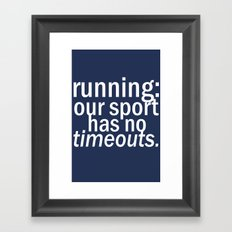 Our Sport Has No Timeouts.  Framed Art Print