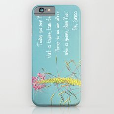 Today You are You Slim Case iPhone 6s