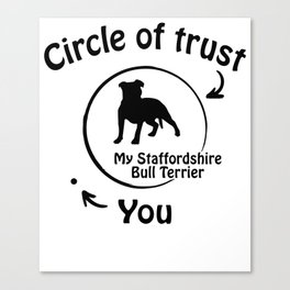 Circle of trust my Staffordshire Bull Terrier. Canvas Print