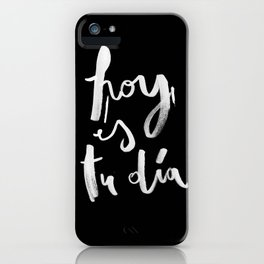Hoy es tu día! black version iPhone Case