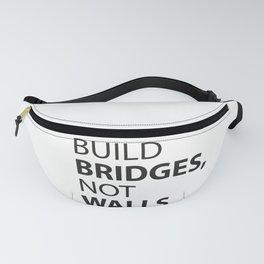 Build Bridges, not Walls. Fanny Pack