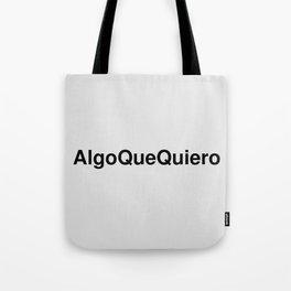 AlgoQueQuiero Tote Bag