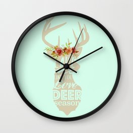 Love Me Like You Love Deer Season Wall Clock