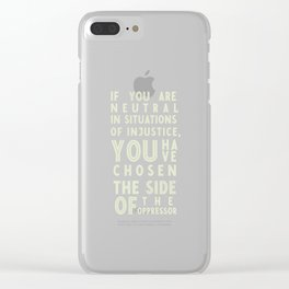 If you are neutral in front of injustice, hero Desmond Tutu on justice, awareness, civil rights, Clear iPhone Case