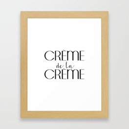 Creme de la Creme French Quote Inspirational Poster Gift Idea For Her Typography Quote Typographic Framed Art Print