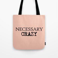 Necessary Crazy - on Rose Tote Bag