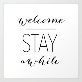 Welcome Stay Awhile Art Print