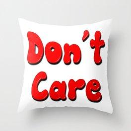 Don't Care Throw Pillow