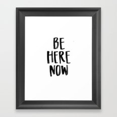 Be Here Now Framed Art Print