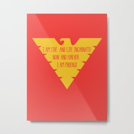 i am fire and life incarnate now and forever i am dark phoenix Metal Print