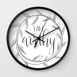 I Am Worthy Wall Clock