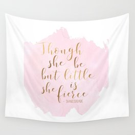 Though She Be But Little She Is Fierce,Shakespeare Print,Fierce Quote,Girls Room Decor,Nursery Girls Wall Tapestry