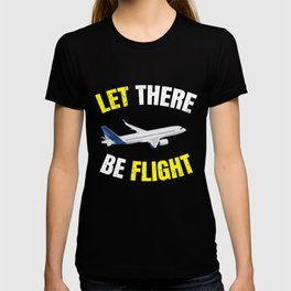 Let There Be Flight Plane Funny  T-shirt