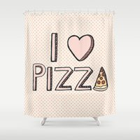 nutella Shower Curtains featuring I Love Pizza by Tangerine-Tane