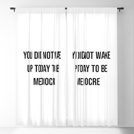 You did not wake up today to be mediocre Blackout Curtain