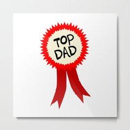 Top Dad Rosette Metal Print