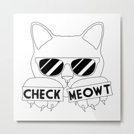 Check Meowt Metal Print