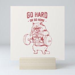 Go Hard or Go home Cat Mini Art Print