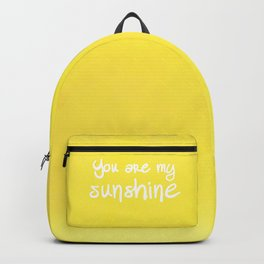 You are my Sunshine (Yes You Are) Backpack