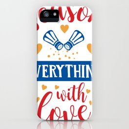 Season Everything With Love Home Cooking iPhone Case