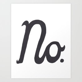 """""""No."""" In Cursive Script Art Print"""