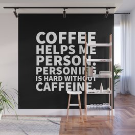 Coffee Helps Me Person (Black) Wall Mural