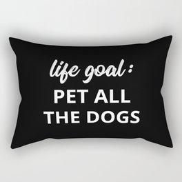 Life Goal: Pet All The Dogs Rectangular Pillow
