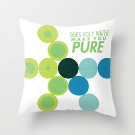 Does Holy Water Make You Pure Throw Pillow