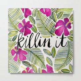 Killin' It – Tropical Pink Metal Print
