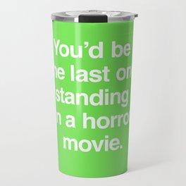Last One Standing Travel Mug