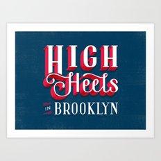 High Heels in Brooklyn Art Print