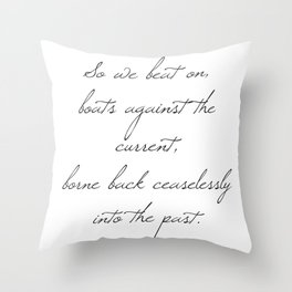 So we beat on.. Throw Pillow