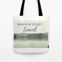 When in doubt - travel Tote Bag