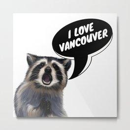Raccoon Love Vancouver  Metal Print