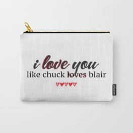 i love you like chuck loves blair Carry-All Pouch