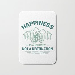 Happiness Is A Journey Not A Destination gr Bath Mat