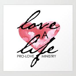 Love a Life Art Print