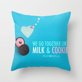 We Go Together Like Milk & Cookie Throw Pillow