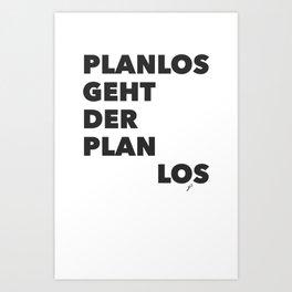Planlos geht der Plan los - Black Art Print