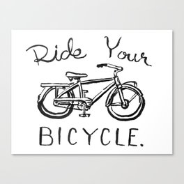 Ride Your Bicycle Canvas Print