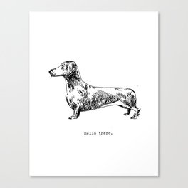 Hello There, Dachshund Canvas Print