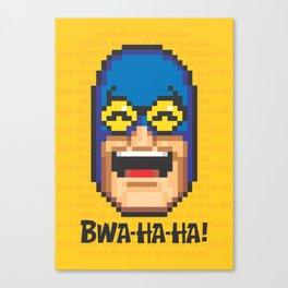 Bwa-ha-ha! Canvas Print